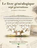 Henri Medori - Le livre généalogique sept générations.