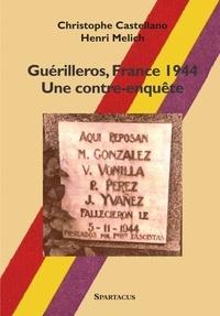 Henri Melich et Christophe Castellano - Guérilleros, France 1944 - Une contre-enquête.