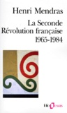 Henri Mendras - La Seconde Révolution française - 1965-1984.