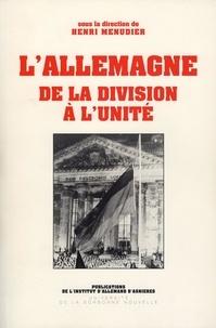 Henri Ménudier - L'Allemagne. De la division à l'unité.