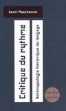 Henri Meschonnic - Critique du rythme - Anthropologie historique du langage.