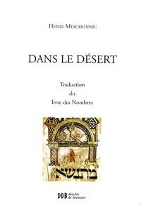 Henri Meschonnic - Dans le désert - Traduction du livre des Nombres.
