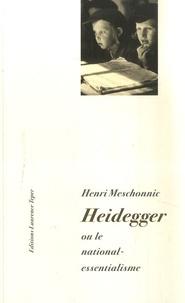 Henri Meschonnic - Heidegger ou le national-essentialisme.
