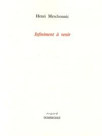 Henri Meschonnic - Infiniment à venir.
