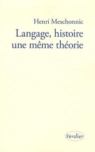 Henri Meschonnic - Langage, histoire une même théorie.