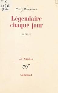 Henri Meschonnic et Georges Lambrichs - Légendaire chaque jour.