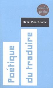 Henri Meschonnic - Poétique du traduire.