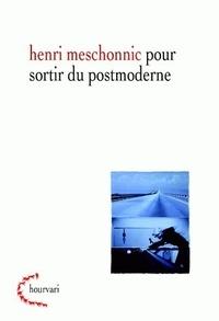 Henri Meschonnic - Pour sortir du postmoderne.