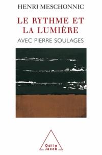 Henri Meschonnic et Pierre Soulages - Rythme et la Lumière (Le).