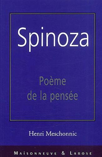 Henri Meschonnic - Spinoza. - Poème de la pensée.