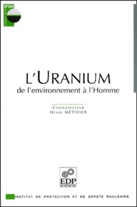 Henri Métivier et  Collectif - L'Uranium. - De l'environnement à l'homme.