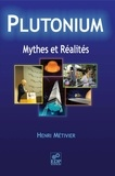 Henri Métivier - Plutonium - Mythes et réalité.