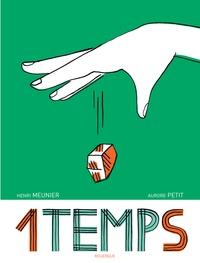 Henri Meunier et Aurore Petit - 1 temps.
