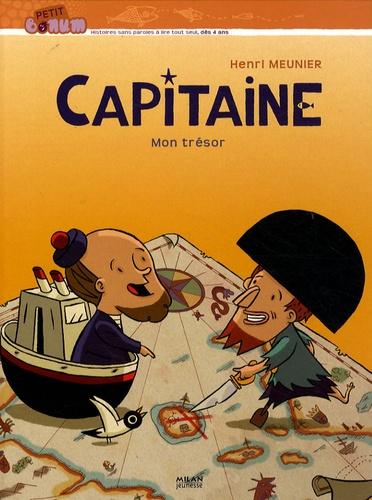 Henri Meunier et Véronique Tramut - Capitaine  : Mon trésor.