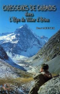 Henri Meunier - Chasseurs de chamois - Dans l'Alpe de Villar d'Arène Récits 1955-1976.