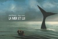 Henri Meunier et Régis Lejonc - La mer et lui.