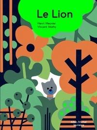 Henri Meunier et Vincent Mathy - Le lion.