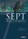 Henri Meunier et Etienne Le Roux - Sept macchabées - Sept morts-vivants à la conquête du Pôle.