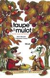 Henri Meunier et Benjamin Chaud - Taupe & Mulot  : La tarte aux lombrics.
