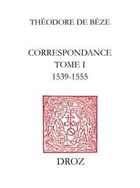 Henri Meylan et Fernand Auber - Correspondance. TomeI, 1539-1555.