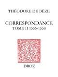 Henri Meylan et Alain Dufour - Correspondance. TomeII, 1556-1558.