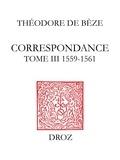 Henri Meylan et Alain Dufour - Correspondance. TomeIII, 1559-1561.
