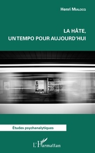 Henri Mialocq - La hâte, un tempo pour aujourd'hui.