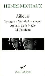 Henri Michaux - Ailleurs - Voyage en Grande Garabagne, au pays de la magie ici, Poddema.