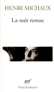 Henri Michaux - La Nuit remue.