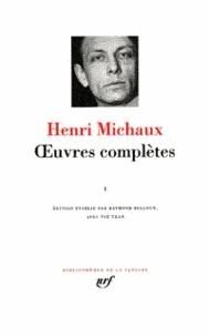 Henri Michaux - Oeuvres complètes - Tome 1.