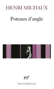 Henri Michaux - Poteaux d'angle.