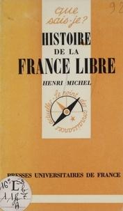 Henri Michel - Histoire de la France libre.
