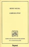 Henri Michel - L'idée de l'Etat. - Essai critique sur l'histoire des théories sociales et politiques en France depuis la Révolution, 3ème édition revue.