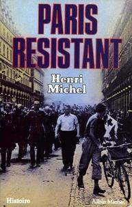 Henri Michel et Henri Michel - Paris résistant.
