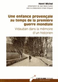 Henri Michel - Une enfance provençale au temps de la Première Guerre mondiale - Vidauban dans la mémoire d'un historien.