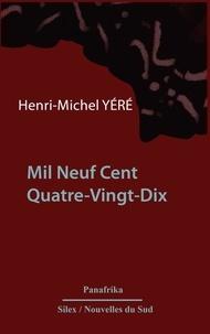 Henri-Michel Yéré - Mil Neuf Cent Quatre-Vingt-Dix.
