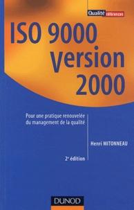 Henri Mitonneau - ISO 9000 version 2000 - Pour une pratique renouvelée du management de la qualité.