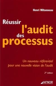 Henri Mitonneau - Réussir l'audit des processus - Un nouveau référentiel pour une nouvelle vision de l'audit.