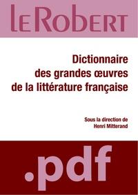Henri Mitterand - Dictionnaire des grandes oeuvres de la littérature française.