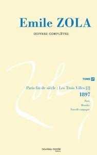 Henri Mitterand et Jacques Noiray - Emile Zola-Oeuvres complètes - Tome 17 : Paris fin de siècle (1897).