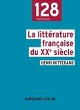 Henri Mitterand - La littérature française du XXe siècle.