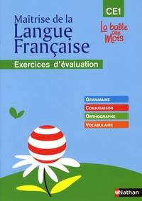 Henri Mitterand - Maîtrise de la Langue Française CE1 - Exercices d'évaluation.