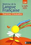 Henri Mitterand et Pascal Denardou - Maîtrise de la langue française CM1 - Exercices d'évaluation.