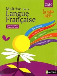 Henri Mitterand - Maîtrise de la langue française CM2 La balle aux mots - Programme 2008.