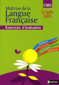 Henri Mitterand et Philippe Lapeyre - Maîtrise de la Langue Française CM2 - Exercices d'évaluation.