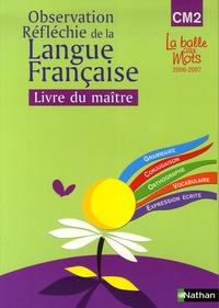 Henri Mitterand et Martine Descouens - Observation Réflechie de la Langue Française CM2 - Livre du maître.