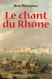 Henri Montabonnet - Le chant du Rhône - De l'ombre à la lumière.