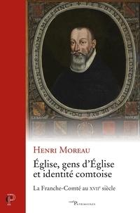 Henri Moreau - Eglise, gens d'Eglise et identité comtoise.