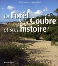 Henri Moreau et Jacques Daury - La forêt de la Coubre et son histoire.
