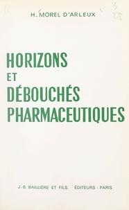 Henri Morel d'Arleux - Horizons et débouchés pharmaceutiques.